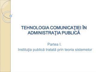 TEHNOLOGIA COMUNICATIEI  N  ADMINISTRATIA PUBLICA