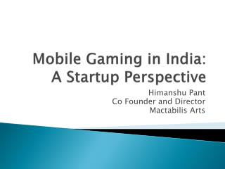 Mobile Gaming in India: A Startup Perspective