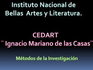Instituto Nacional de Bellas  Artes y Literatura.