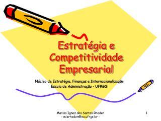 Estrat gia e Competitividade Empresarial