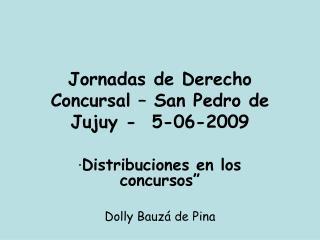 Jornadas de Derecho Concursal   San Pedro de Jujuy -  5-06-2009