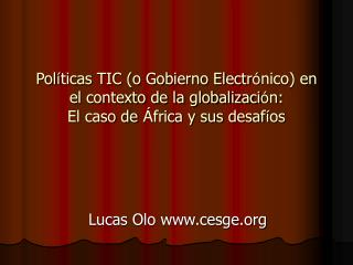 Pol ticas TIC o Gobierno Electr nico en el contexto de la globalizaci n:  El caso de  frica y sus desaf os