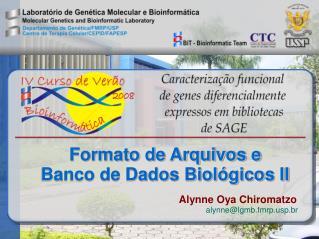 Formato de Arquivos e  Banco de Dados Biol gicos II