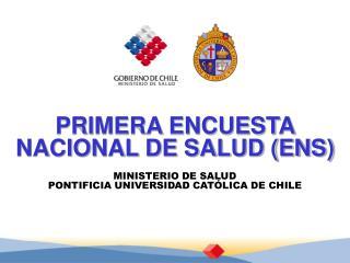PRIMERA ENCUESTA NACIONAL DE SALUD ENS
