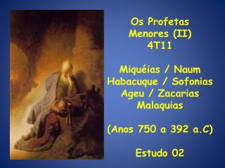 Os Profetas  Menores II 4T11  Miqu ias
