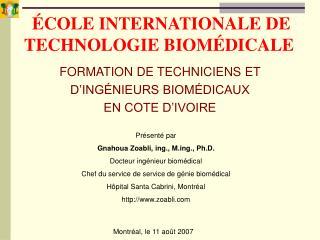 COLE INTERNATIONALE DE TECHNOLOGIE BIOM DICALE