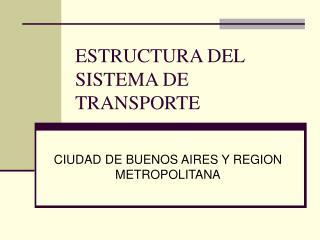 ESTRUCTURA DEL SISTEMA DE TRANSPORTE