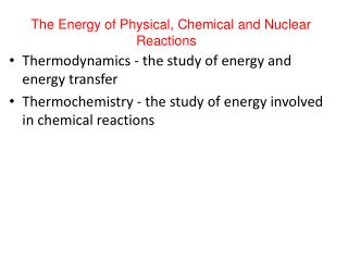 The Energy of Physical, Chemical and Nuclear Reactions