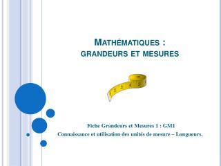 Math matiques :  grandeurs et mesures