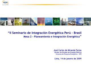 II Seminario de Integraci n Energ tica Per    Brasil Mesa 2 - Planeamiento e Integraci n Energ tica