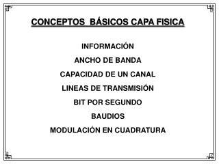 INFORMACI N ANCHO DE BANDA CAPACIDAD DE UN CANAL LINEAS DE TRANSMISI N BIT POR SEGUNDO BAUDIOS MODULACI N EN CUADRATURA