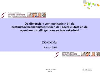 De dimensie   communicatie   bij de bestuursovereenkomsten tussen de Federale Staat en de openbare instellingen van soci
