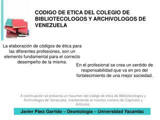 CODIGO DE ETICA DEL COLEGIO DE BIBLIOTECOLOGOS Y ARCHIVOLOGOS DE VENEZUELA