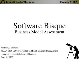 Michael A. TibbettsMBAX 6100 Entrepreneurship and Small Business ManagementFrank Moyes