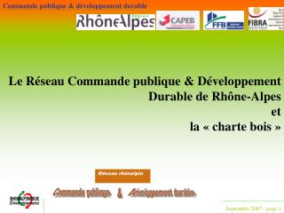Le R seau Commande publique  D veloppement  Durable de Rh ne-Alpes  et  la   charte bois