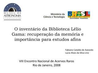 VIII Encontro Nacional de Acervos Raros Rio de Janeiro, 2008