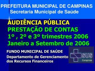 AUDI NCIA P BLICA PRESTA  O DE CONTAS 1  , 2  e 3  trimestres 2006  Janeiro a Setembro de 2006