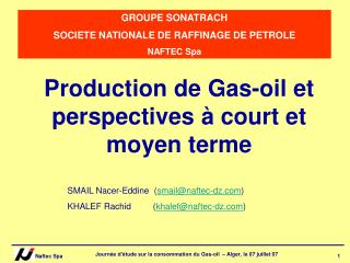 GROUPE SONATRACH  SOCIETE NATIONALE DE RAFFINAGE DE PETROLE NAFTEC Spa