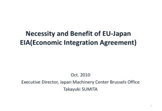 Necessity and Benefit of EU-Japan  EIAEconomic Integration Agreement