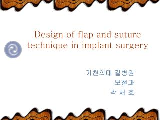 Design of flap and suture technique in implant surgery