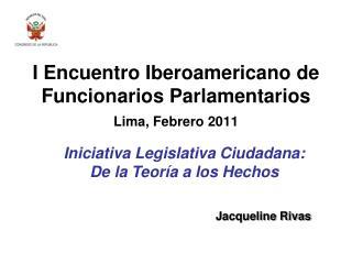 I Encuentro Iberoamericano de Funcionarios Parlamentarios  Lima, Febrero 2011