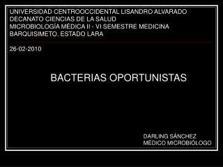 UNIVERSIDAD CENTROOCCIDENTAL LISANDRO ALVARADO DECANATO CIENCIAS DE LA SALUD MICROBIOLOG A M DICA II - VI SEMESTRE MEDIC