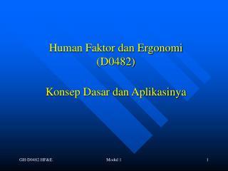 Human Faktor dan Ergonomi D0482  Konsep Dasar dan Aplikasinya