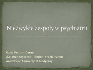 Niezwykle zespoly w psychiatrii