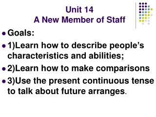 Unit 14    A New Member of Staff