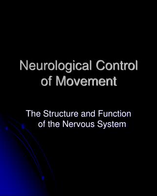 Neurological Control of Movement