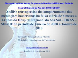 An lise retrospectiva do comportamento das meningites bacterianas na faixa et ria de 6 meses a 13 anos do Hospital Regio