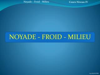 NOYADE - FROID - MILIEU