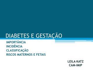 DIABETES E GESTA  O