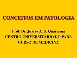CONCEITOS EM PATOLOGIA
