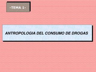 Antropolog a del consumo de drogas
