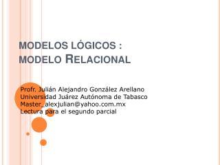MODELOS L GICOS :  Modelo Relacional