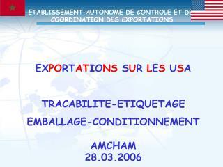 EXPORTATIONS SUR LES USA  TRACABILITE-ETIQUETAGE EMBALLAGE-CONDITIONNEMENT  AMCHAM 28.03.2006