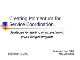 Creating Momentum for Service Coordination