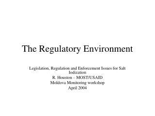 The Regulatory Environment