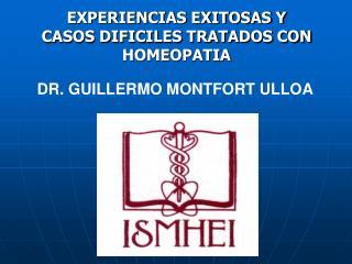EXPERIENCIAS EXITOSAS Y CASOS DIFICILES TRATADOS CON HOMEOPATIA