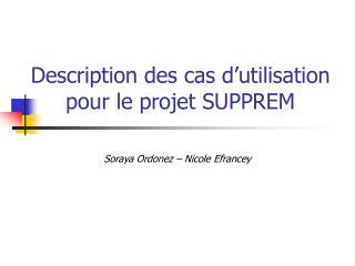 Description des cas d utilisation pour le projet SUPPREM