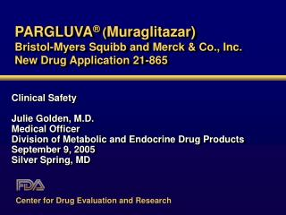 PARGLUVA  Muraglitazar Bristol-Myers Squibb and Merck  Co., Inc. New Drug Application 21-865