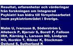 Resultaten fr n forskningen om Integrer Resultaten fr n forskningen om Integrerad Psykiatri kan bidra till f rnyelsearbe