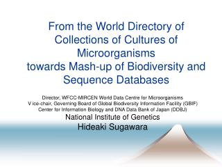 From the World Directory of Collections of Cultures of Microorganisms  towards Mash-up of Biodiversity and Sequence Data