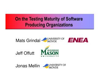 On the Testing Maturity of Software Producing Organizations