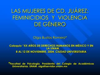 LAS MUJERES DE CD. JU REZ: FEMINICIDIOS  Y  VIOLENCIA DE G NERO   Olga Bustos Romero