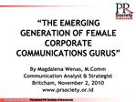 THE EMERGING GENERATION OF FEMALE CORPORATE COMMUNICATIONS GURUS