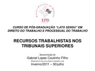 CURSO DE P S-GRADUA  O  LATO SENSU  EM   DIREITO DO TRABALHO E PROCESSUAL DO TRABALHO