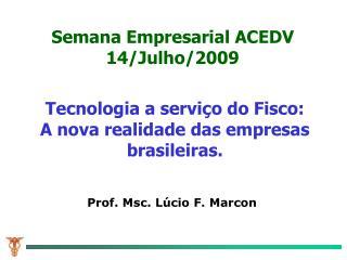 Tecnologia a servi o do Fisco:          A nova realidade das empresas brasileiras.