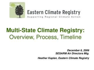 Multi-State Climate Registry: Overview, Process, Timeline